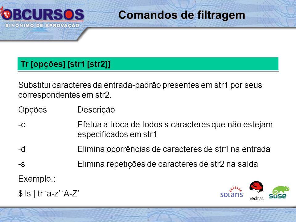 Comandos de filtragem Tr [opções] [str1 [str2]]